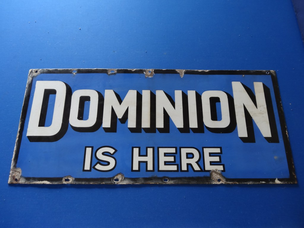 Dominion is Here Sign