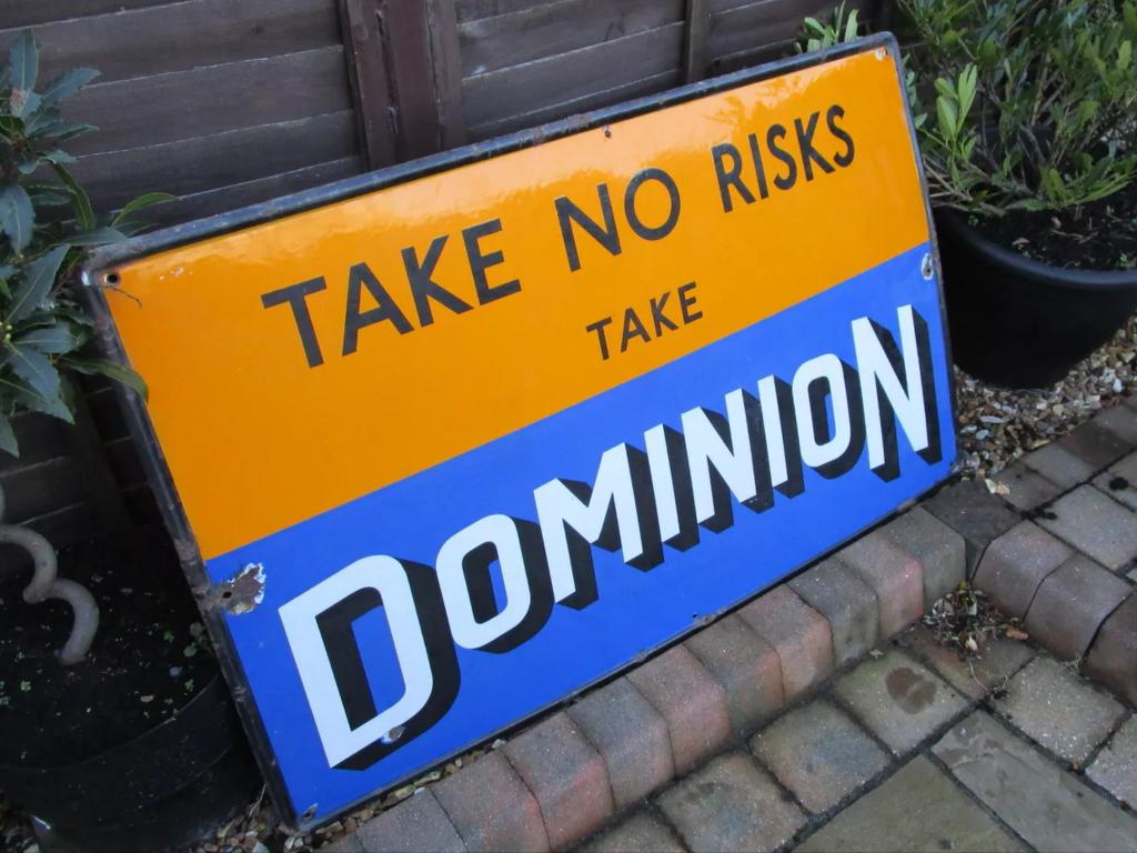 Take No Risks Take Dominion Enamel Sign